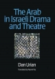 The Arab in Israeli Drama and Theatre - Dan Urian