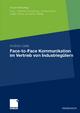 Face-to-Face Kommunikation im Vertrieb von Industriegütern - Andrea Geile