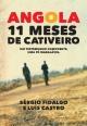 Angola -11 Meses de Cativeiro - Luís Castro;  Sérgio Vidal