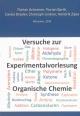 Versuche zur Experimentalvorlesung Organische Chemie