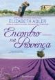 Encontro na Provença - Elizabeth Adler