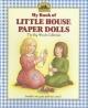My Book of Little House Paper Dolls - Laura Ingalls Wilder