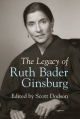 The Legacy of Ruth Bader Ginsburg - Scott Dodson