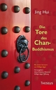 Die Tore des Chan-Buddhismus - Jing Hui; Willigis Jäger