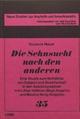 Die Sehnsucht nach den anderen: Eine Studie zum Verhaeltnis von Subjekt und Gesellschaft in den Autobiographien von Lillian Hellman, Maya Angelou und