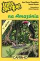 Uma Aventura na Amazónia - Ana Maria Magalhães;  Isabel Alçada