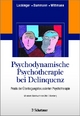 Psychodynamische Psychotherapie bei Delinquenz - Fritz Lackinger; Gerhard Dammann; Bernhard Wittmann
