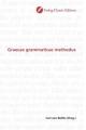 Graecae grammaticae methodus - Carl von Reifitz