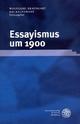 Essayismus um 1900 - Wolfgang Braungart; Kai Kauffmann