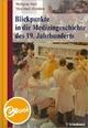 Blickpunkte in die Medizingeschichte des 19. Jahrhunderts - Wolfgang Hach;  Viola Hach-Wunderle