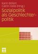 Sozialpolitik als Geschlechterpolitik - Karin Böllert;  Catrin Heite