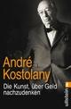 9783548375908 - André Kostolany: Die Kunst, über Geld nachzudenken - Buch