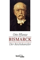 Bismarck Bd. 2: Der Reichskanzler