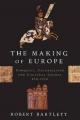 The Making of Europe - Robert Bartlett