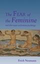 The Fear of the Feminine - Erich Neumann
