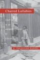 Charred Lullabies - E. Valentine Daniel