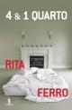 4 & 1 Quarto - Rita Ferro