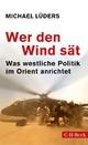 9783406677496 - Michael Lüders: Wer den Wind sät - Buch