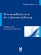 Prämienkalkulation in der Lebensversicherung - Martin Predota