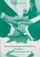 Demokratisch-partnerschaftliches Verhalten - Die demokratische Schule - Harry Püschel