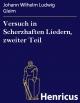 Versuch in Scherzhaften Liedern, zweiter Teil - Johann Wilhelm Ludwig Gleim