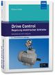 Drive Control – Regelung elektrischer Antriebe
