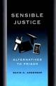 Sensible Justice - David C. Anderson
