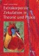 Extrakorporale Zirkulation in Theorie und Praxis - Rudolf J. Tschaut