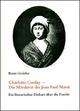 Charlotte Corday - Die Mörderin des Jean-Paul Marat - Beate Greisler