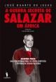 A Guerra Secreta de Salazar em África - José M. Duarte de Jesus