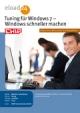 Tuning für Windows 7 ? Windows schneller machen - CHIP Communications GmbH (Hrsg.)