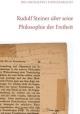 Rudolf Steiner über seine Philosophie der Freiheit