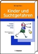 Kinder und Suchtgefahren - Michael Klein