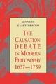 The Causation Debate in Modern Philosophy, 1637-1739 - Kenneth Clatterbaugh