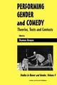 Performing Gender: Theories, Texts and Contexts (Studies in Humor & Gender)