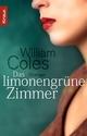 Das limonengrüne Zimmer - William Coles