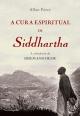 A Cura Espiritual de Siddhartha - Allan Percy