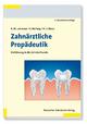 Zahnärztliche Propädeutik