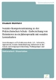 Soziales Kompetenztraining in der Polytechnischen Schule - Einbeziehung von Heimtieren in ein Jahresprojekt mit sozialen Lerninhalten - Elisabeth Wohlfahrt