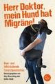 Herr Doktor, mein Hund hat Migräne!