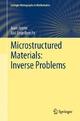 Microstructured Materials: Inverse Problems - Jaan Janno;  Jüri Engelbrecht