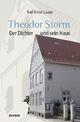Theodor Storm. Der Dichter und sein Haus - Karl Ernst Laage