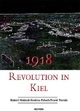 Gustav Noske und die Revolution in Kiel 1918 - Wolfram Wette; Jürgen Jensen