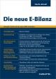 Die neue E-Bilanz - Frank Althoff;  Andreas Arnold;  Arne Jansen;  Tobias Polka;  Frank Wetzel