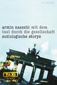 Mit dem Taxi durch die Gesellschaft - Armin Nassehi