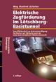 Elektrische Zugförderung im Lötschberg-Basistunnel - Manfred Lörtscher