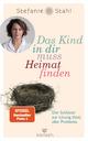 9783424631074 - Stefanie Stahl: Das Kind in dir muss Heimat finden - Buch