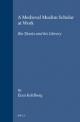 A Medieval Muslim Scholar at Work - Kohlberg