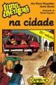 Uma Aventura na Cidade - Ana Maria Magalhães;  Isabel Alçada