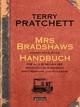 Mrs Bradshaws höchst nützliches Handbuch - Terry Pratchett